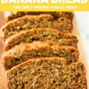 "slices of banana bread on a wooden board with text overlay ""best ever banana bread""."