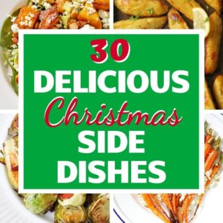 """multiple images of side dishes with text overlay """"30 delicious Christmas side dishes""""."""