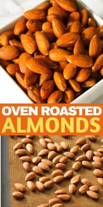 """Two images of roasted almonds with text overlay """"oven roasted almonds"""""""