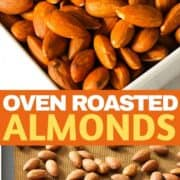 "Two images of roasted almonds with text overlay ""oven roasted almonds"""