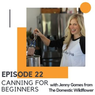 """A blonde woman removing a jar from a steamer with text overlay """"episode 22 - canning for beginners""""."""