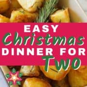 """roast potatoes in a dish with text overlay """"easy christmas dinner for two""""."""