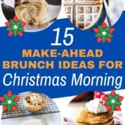 """collage of breakfast recipes with text overlay """"15 make-ahead christmas breakfast ideas""""."""