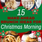 "collage of breakfast recipes with text overlay ""15 make-ahead christmas breakfast ideas""."