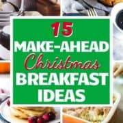"breakfast image collage with text overlay ""15 make-ahead christmas breakfast ideas""."