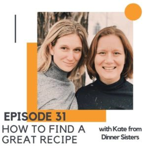 "photo of two women with text overlay ""episode 31 - how to find a great recipe""."