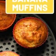 "muffins in an air fryer with text overlay ""air fryer banana muffins""."