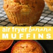 "muffins on a wire rack with text overlay ""air fryer banana muffins""."