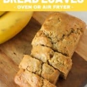 "sliced banana bread on a wooden board with text overlay ""mini banana bread loaves""."