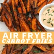 "fries on a white plate with text overlay ""air fryer carrot fries""."