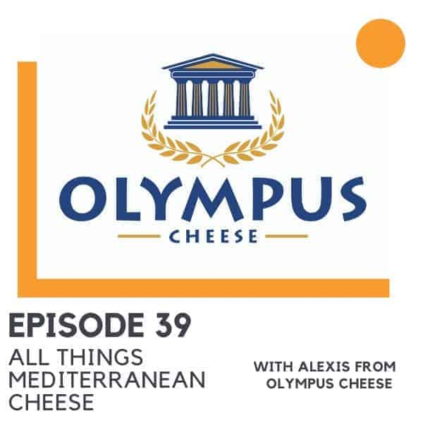 "logo with text overlay ""episode 39 - all things mediterranean cheese""."