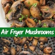 """two images of mushrooms with text overlay """"air fryer mushrooms""""."""