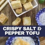 "tofu bites in a bowl with text overlay ""crispy salt and pepper tofu""."