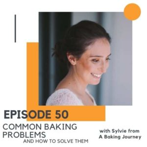 """headshot of a brunette woman with text overlay """"episode 50 common baking problems and how to solve them""""."""