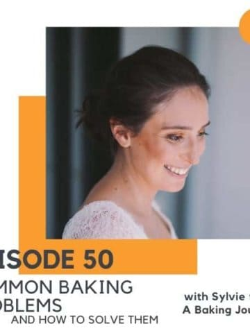 "headshot of a brunette woman with text overlay ""episode 50 common baking problems and how to solve them""."