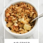 "mini fruit crisp in a white bowl with text overlay ""air fryer apple crisps""."