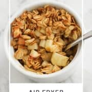 "mini fruit crisp in a white bowl with text overlay ""air fryer mini apple crisps""."