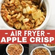 """apple crisp in a white ramekin with a spoon and text overlay """"air fryer apple crisp""""."""