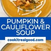 "soup in a bowl topped with croutons with text overlay ""pumpkin & cauliflower soup""."