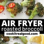 "roasted broccoli on a white plate with text overlay ""air fryer roasted broccoli""."