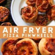"""pizza scrolls piled up on a white plate with text overlay """"air fryer pizza pinwheels""""."""