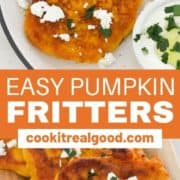 "two fritters on a white plate topped with feta and parsley with text overlay ""easy pumpkin fritters""."