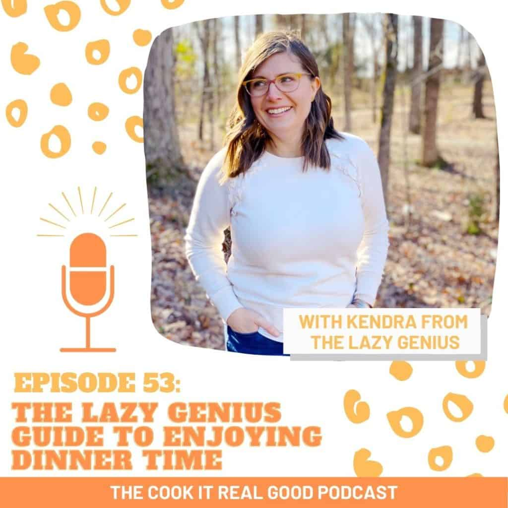"""image of a woman with text overlay """"episode 53: the lazy genius guide to enjoying dinner time""""."""