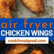 "chicken wings in an air fryer basket with text overlay ""crispy air fryer chicken wings""."