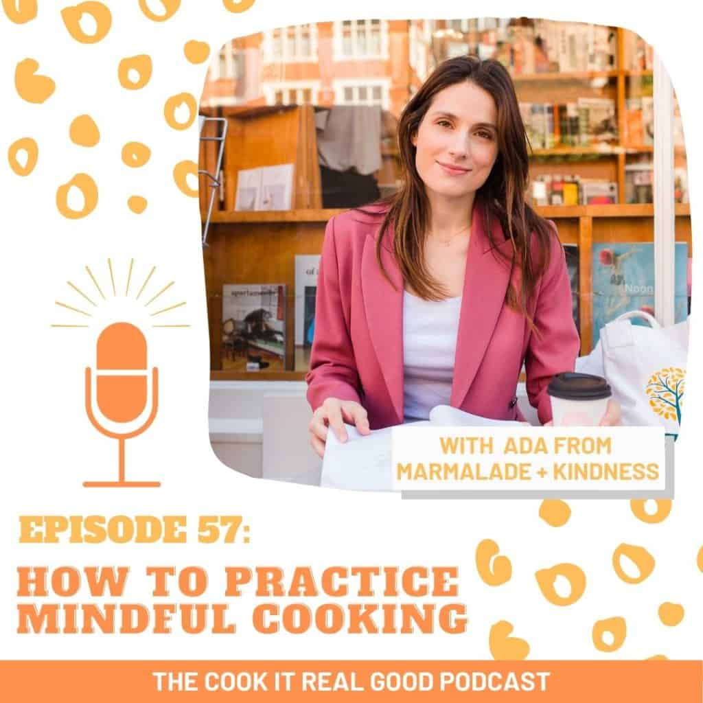 "HEADSHOT OF A WOMAN WITH TEXT OVERLAY ""HOW TOO PRACTICE MINDFUL COOKING""."