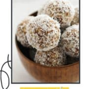 "energy balls in a wooden bowl with text overlay ""coconut + date balls""."