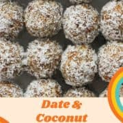 "energy balls lined up together in a glass container with text overlay ""coconut & date energy balls""."