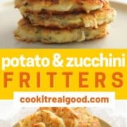 "stack of fritters on a plate with text overlay ""potato & zucchini fritters""."