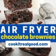 "stack of brownies next to a bottle of milk with text overlay ""air fryer chocolate brownies""."